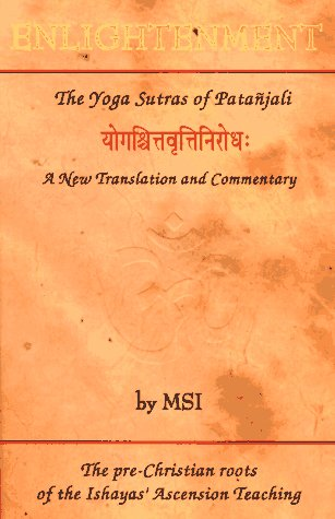 Explore... Enlightenment: The Yoga Sutras of Patanjali A New Translation and Commentary by MSI through our association with amazon.com